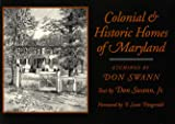 Colonial and Historic Homes of Maryland, Swann, Don, 0801842476