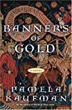 Front cover for the book Banners of Gold by Pamela Kaufman