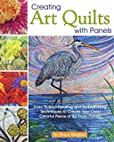 Creating Art Quilts with Panels: Easy Thread Painting and Embellishing Techniques to Create Your Own Colorful Piece of Art From Panels (Landauer) Stunning Pictorial Quilts with Step-by-Step Photos