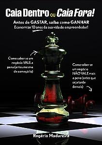 Caia Dentro ou Caia Fora - Antes de GASTAR, saiba como GANHAR (Portuguese Edition