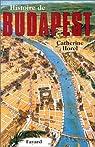 Histoire de Budapest par Horel