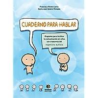 Cuaderno Para Hablar: Programa Para Facilitar La Comunicacion En Ninos Con Trastornos del Espectro Autista