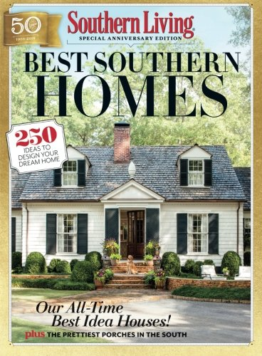 (SOUTHERN LIVING Best Southern Homes: 250 Ideas to Design Your Dream Home)