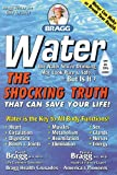 Water the Shocking Truth That Can Save Your Life!, Patricia Bragg and Paul C. Bragg, 0877900655