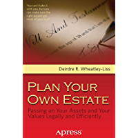Plan Your Own Estate: Passing on Your Assets and Your Values Legally and Efficiently