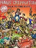 DVD : Hans Crippleton: Talk to the Hans