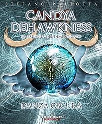 Candya Dehawkness - Danza Oscura (La Trilogia del Dimenticato)