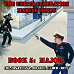 Major: The United Federation Marine Corps Book 5 | Jonathan P. Brazee