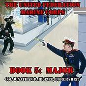 Major: The United Federation Marine Corps Book 5   Jonathan P. Brazee