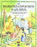 Las Religiones Explicadas a los Ninos, Daniela Both and Bela Bingel, 8497540263