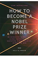 STEM-INSPIRATIONS | How to Become a Nobel Prize Winner: An Interactive Journal and Science Notebook with Quotes and Biographies of Women Who Won Paperback