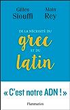 De la nécessité du grec et du latin: Logique et génie (LITTERATURE ET)