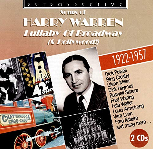 Songs of Harry Warren: Lullaby of Broadway & Hollywood - His 51 Finest 1922-1957