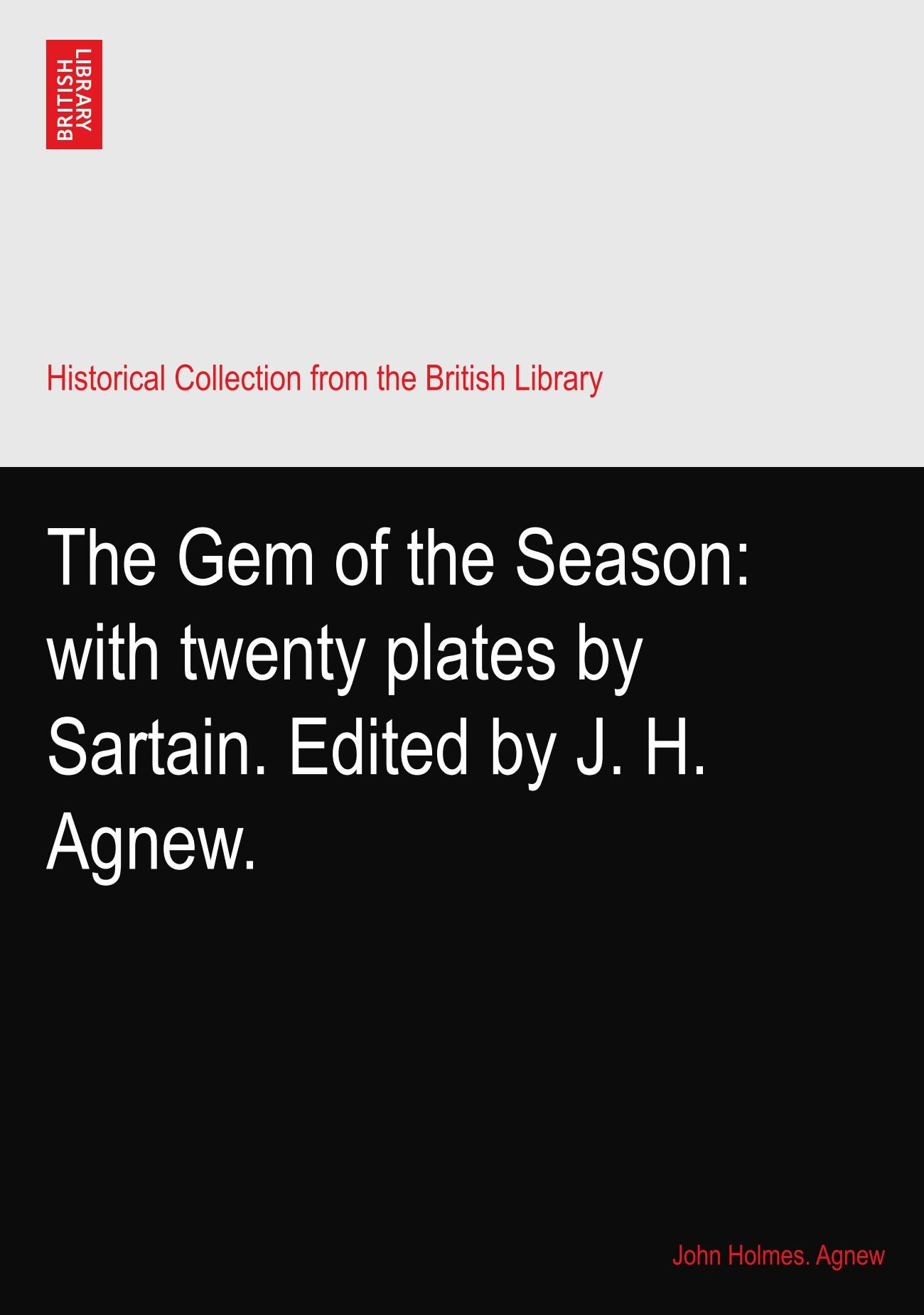 Download The Gem of the Season: with twenty plates by Sartain. Edited by J. H. Agnew. pdf epub