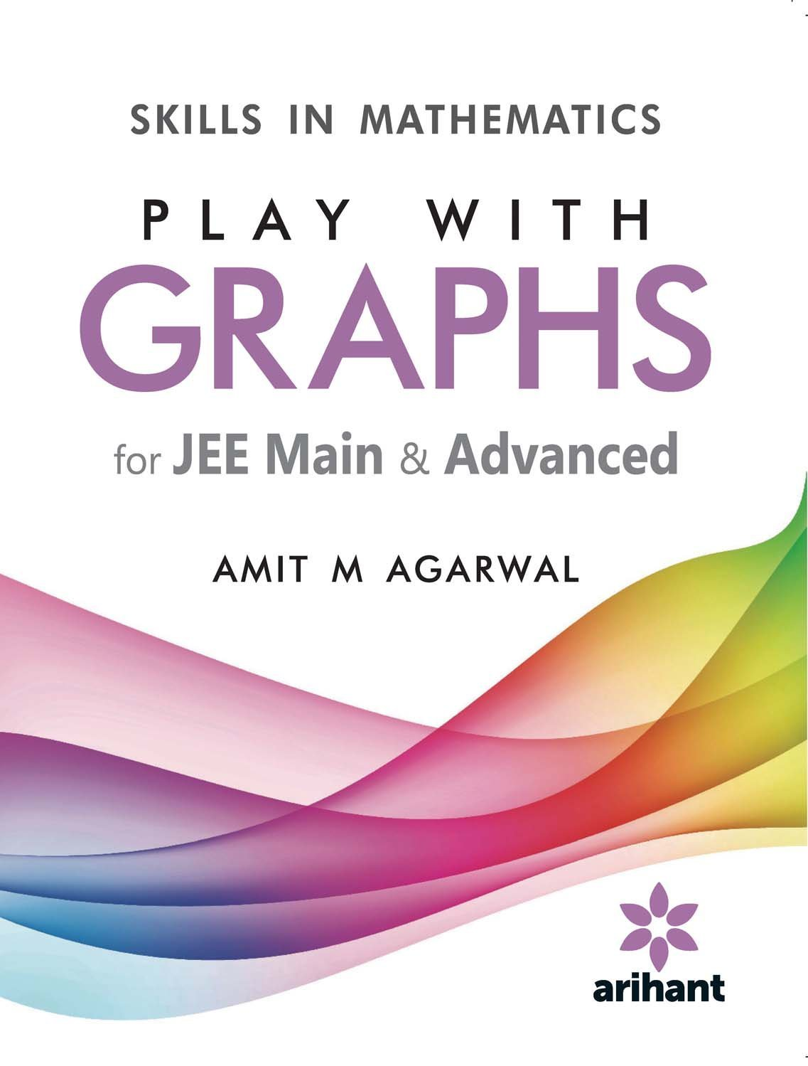 Buy Skills in Mathematics - PLAY WITH GRAPHS for JEE Main & Advanced ...