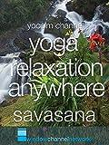 Yoga Relaxation Anywhere Savasana
