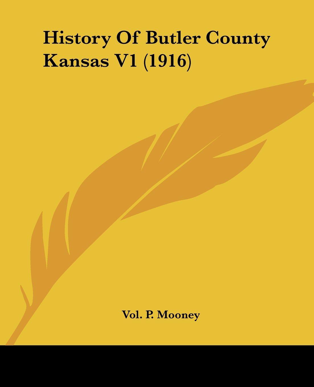 History Of Butler County Kansas V1 (1916) ebook