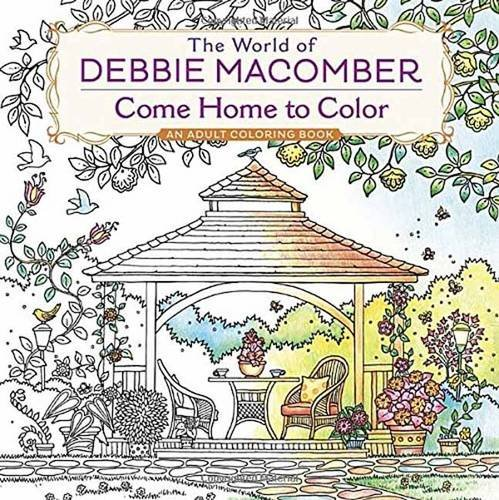 Download The World of Debbie Macomber: Come Home to Color: An Adult Coloring Book