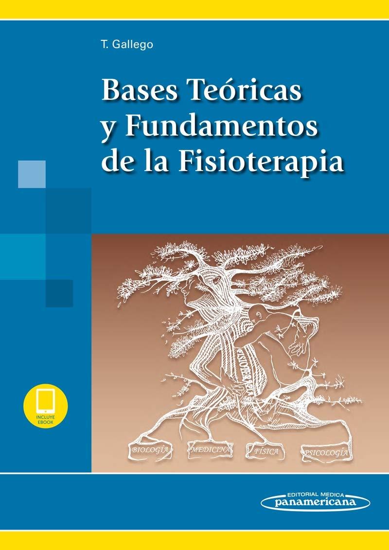 Bases teóricas y fundamentos de la fisioterapia de Tomás Gallego Izquierdo