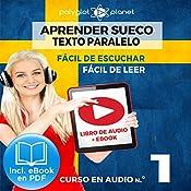 Aprender Sueco - Fácil de Leer - Fácil de Escuchar - Texto Paralelo: Curso en Audio No. 1 [Learn Swedish - Easy Reader - Easy Audio - Parallel Text: Audio Cousre No.1]: Lectura Fácil en Sueco [Easy Reading in Swedish] |  Polyglot Planet