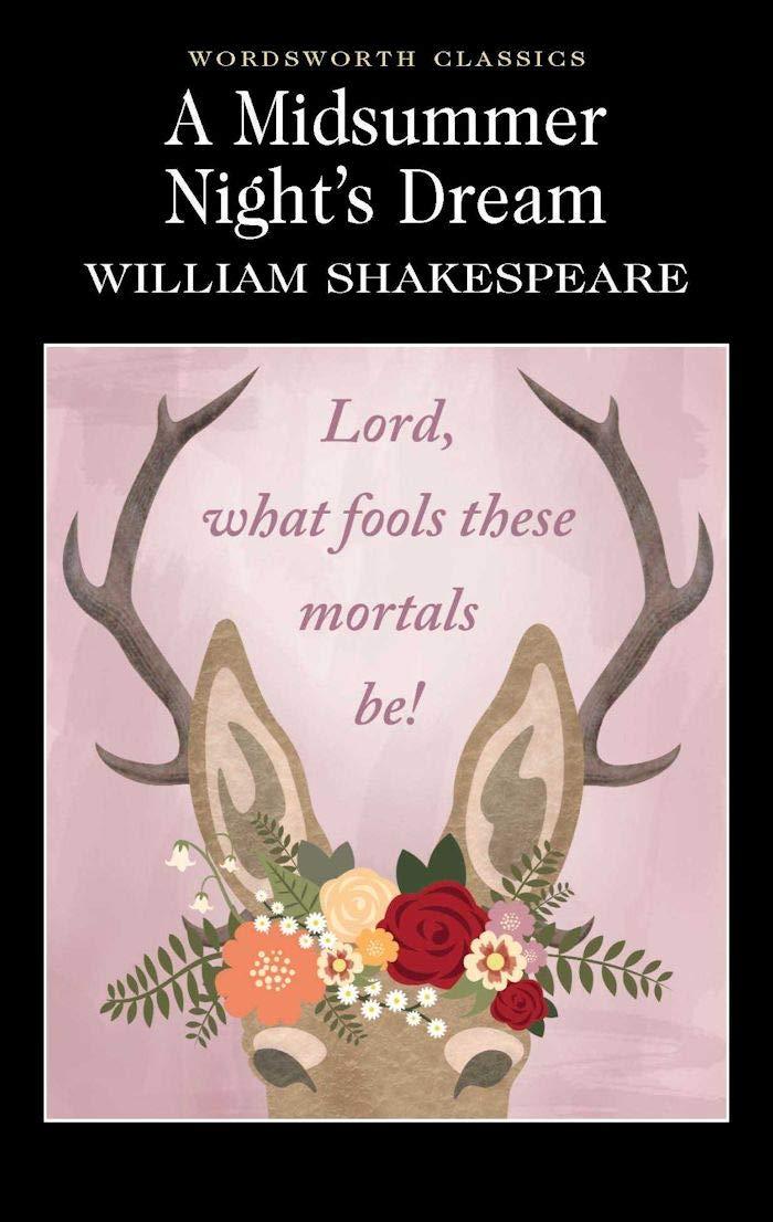 A Midsummer Night's Dream : (Wordsworth Classics): Amazon.co.uk:  Shakespeare, William, Watts M.A. Ph.D., Professor Cedric, Watts M.A. Ph.D.,  Professor Cedric, Carabine, Dr Keith: 9781853260308: Books