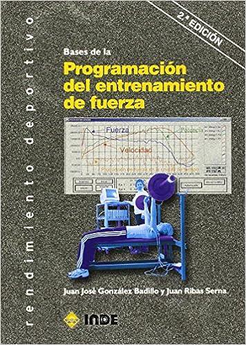 Bases De La Programación Del Entrenamiento De Fuerza por Juan Ribas Serna epub