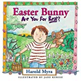 Easter Bunny Are You for Real?, Harold Myra, 1400306329