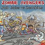 Zombie Avengers: Jab Jab vs Zombies (Volume 2)   Earl Edwards
