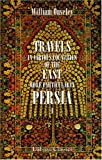 Travels in Various Countries of the East; More Particularly Persia : A Work Wherein the Author Has Described, As Far As His Own Observations Extended, the State of Those Countries in 1810, 1811, and 1812; Etc, Ouseley, William, 140214668X
