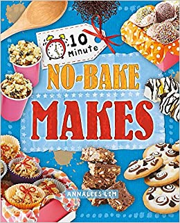 No Bake Makes 10 Minute Crafts Amazon Co Uk Annalees Lim 9780750284424 Books