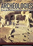 Archéologies : 20 ans de recherches françaises dans le monde