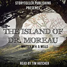 The Island of Dr. Moreau Audiobook by H. G. Wells Narrated by Tim Hatcher