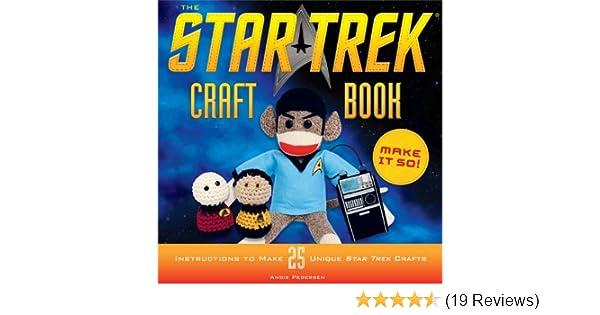 Amazon Com Craft Book Make It So Star Trek Ebook Angie