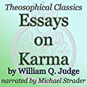 Essays on Karma: Theosophical Classics Audiobook by William Q. Judge Narrated by Michael Strader