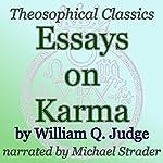 Essays on Karma: Theosophical Classics | William Q. Judge