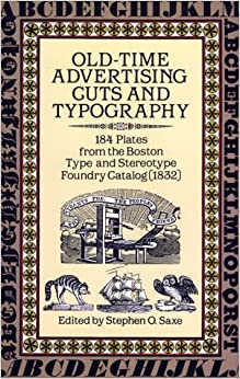 Old-Time Advertising Cuts and Typography: 184 Plates from the Boston Type and Stereotype Foundry Catalog (1832) PDF Free download