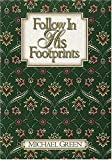 Follow in His Footprints, Michael Green, 0785270698