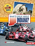 What s Great about Indiana? (Our Great States)