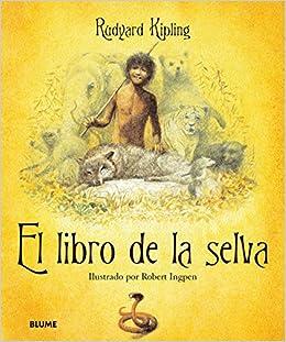 3ade5b00c El libro de la selva: Amazon.es: Rudyard Kipling, Robert Ingpen: Libros