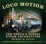 Loco Motion: The World's Oldest Steam Locomotives