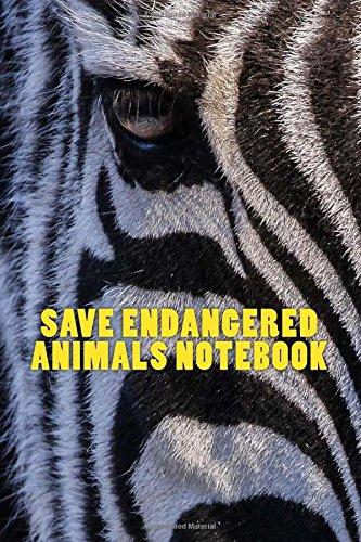 Save Endangered Animals Notebook ebook