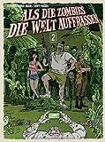 Als Die Zombies Die Welt Aufrassen 2