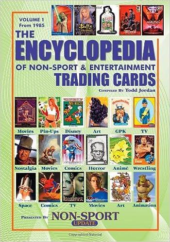 Book The Encyclopedia of Non-Sport & Entertainment Trading Cards Volume 1: 1985-2006