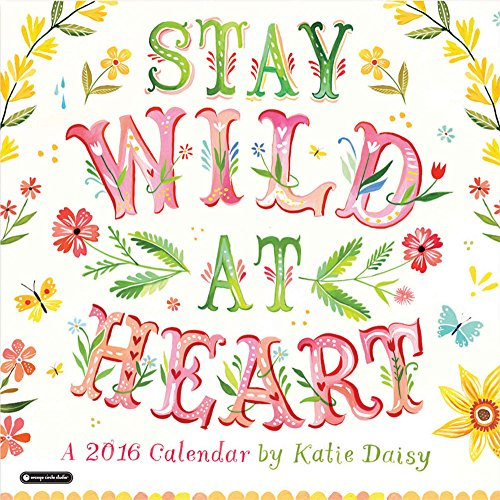 Orange Circle Studio 16-Month 2016 Wall Calendar, Stay Wild at Heart ()