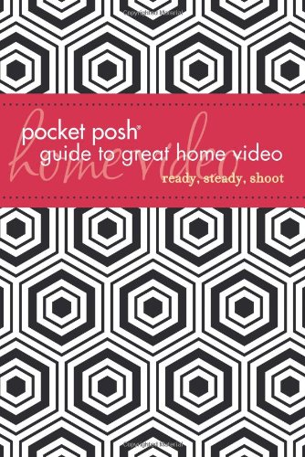 Pocket Posh Guide to Great Home Video