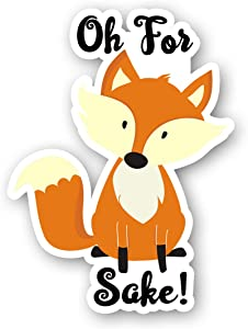 Oh for Fox Sake Sticker Funny Fox Stickers - Laptop Stickers - 2.5 Inches Vinyl Decal - Laptop, Phone, Tablet Vinyl Decal Sticker S214424