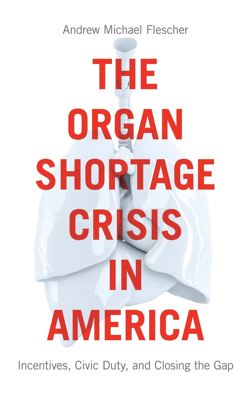 Download The Organ Shortage Crisis in America: Incentives, Civic Duty, and Closing the Gap ebook