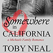 Somewhere in California: Michaels Family Romance, Book 3 | Toby Neal