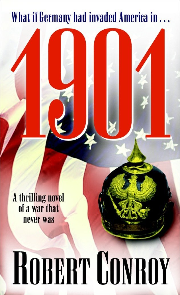 1901: A Thrilling Novel of a War That Never Was: Amazon.es: Robert Conroy: Libros en idiomas extranjeros