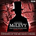 McLevy The Collected Editions: Series 3 & 4: Nine episodes of the BBC Radio 4 series Radio/TV von David Ashton Gesprochen von: Brian Cox,  full cast, Siobhan Redmond